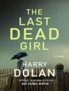 The Last Dead Girl - Harry Dolan, Michael Kramer