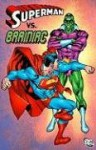 Superman vs. Brainiac - Otto Binder, Gil Kane, George Pérez, Cary Bates, Edmond Hamilton, Curt Swan, Al Plastino