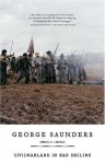 CivilWarLand in Bad Decline: Stories and a Novella - George Saunders, Joshua Ferris