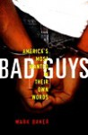 Bad Guys: America's Most Wanted in Their Own Words - Mark Baker