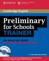 Preliminary for Schools Trainer: Six Practice Tests with Answers and Teacher's Notes [With 3 CDs] - Sue Elliott, Liz Gallivan