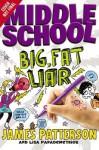 Middle School: Big Fat Liar - James Patterson, Lisa Papademetriou, Neil Swaab
