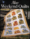 More Weekend Quilts: 19 Classic Quilts to Make with Shortcuts and Quick Techniques - Leslie Linsley