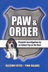 Paw & Order: Heartwarming Stories of Real Animal Rescue - Allison Estes, Tina Salaks