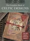The Complete Book of Celtic Designs - Courtney Davis, Elaine Hill, Lesley Davis
