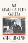 My Grandfather's Gallery: A Family Memoir of Art and War - Anne Sinclair, Shaun Whiteside