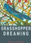 Grasshopper Dreaming - Jeffrey A. Lockwood