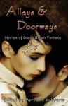 Alleys & Doorways: Stories Of Queer Urban Fantasy - Meredith Schwartz, Steve Berman, Rose Fox