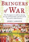 Bringers of War: The Portuguese in Africa During the Age of Gunpowder & Sail from the 15th to 18th Century - John Laband
