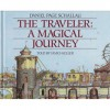 The Traveler: A Magical Journey - Daniel Schallau, James Keller