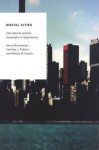 Digital Cities: The Internet and the Geography of Opportunity (Oxford Studies in Digital Politics) - Karen Mossberger, Caroline J. Tolbert, William W. Franko
