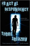Fractal Despondency - Trent Zelazny
