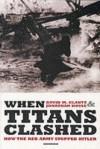 When Titans Clashed - David M. Glantz