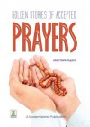 Golden Stories of Accepted Prayers - Darussalam Publishers, Abdul Malik Mujahid