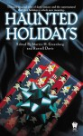 Haunted Holidays - Julie E. Czerneda, Esther M. Friesner, David Bischoff, Martin H. Greenberg, Peter Crowther, Richard Parks, Nancy Holder, Bradley H. Sinor, David Niall Wilson, David D. Levine, Daniel M. Hoyt, Ruth Stuart, Kerrie Hughes, Brian A. Hopkins