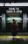 Riding the Trains in Japan - Patrick Holland