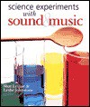 Science Experiments with Sound & Music - Shar Levine, Leslie Johnstone