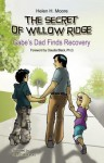 The Secret of Willow Ridge [Kindle Edition]: Gabe's Dad Finds Recovery - Helen Moore, John C Blackford, Claudia Black