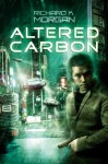 Altered Carbon - Richard K. Morgan