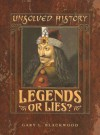 Legends or Lies - Gary L. Blackwood