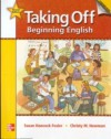Taking Off Level 2 Student Book with Audio Highlights/Workbook Package: Beginning English - Fesler Susan Hancock, Christy Newman
