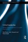Critical Leadership: Leader-Follower Dynamics in a Public Organization - Paul Evans, John Hassard, Paula Hyde