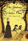 Das Geheimnis von Ashton Place, Band 1: Das Geheimnis von Ashton Place, Aller Anfang ist wild (German Edition) - Maryrose Wood, Monika Parciak