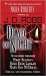 Dead of Night (includes In Death, #24.5) - J.D. Robb, Ruth Ryan Langan, Mary Blayney, Mary Kay McComan