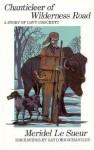 Chanticleer of Wilderness Road: A Story of Davy Crockett - Meridel Le Sueur, Gaylord Schanilec
