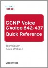 CCNP Voice CVoice 642-437 Quick Reference (3rd Edition) - Toby Sauer, Kevin Wallace