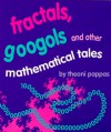 Fractals, Googols, and Other Mathematical Tales - Theoni Pappas