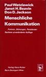 Menschliche Kommunikation. Formen, Störungen, Paradoxien - Paul Watzlawick, Janet H. Beavin, Don D. Jackson