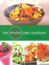The Revive Cafe Cookbook: Delicious and Easy Recipes from Auckland's Healthy Food Haven - Jeremy Dixon