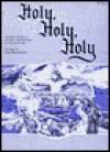 Holy, Holy, Holy: B-Flat Tenor Saxophone / Baritone T.C - Jack Bullock