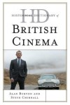 Historical Dictionary of British Cinema - Alan Burton, Steve Chibnall