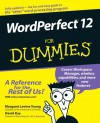 WordPerfect 12 for Dummies - Margaret Levine Young, David C. Kay, Richard Wagner