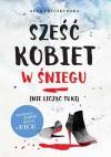Szesc kobiet w sniegu nie liczac suki - Fryczkowska Anna