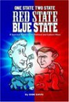 One State Two State Red State Blue State: A Satirical Guide to the Political and Culture Wars - Don Davis