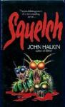 Squelch - John Halkin