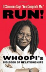 """If Someone Says """"You Complete Me,"""" RUN!: Whoopi's Big Book of Relationships - Whoopi Goldberg"""