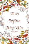 More English Fairy Tales - Joseph Jacobs
