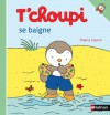 T'choupi se baigne (Albums T'choupi) (French Edition) - Thierry Courtin