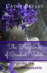 THE FRAGRANCE OF CRUSHED VIOLETS (LifeSword Bible Study Book 1) - Cathy Bryant