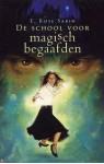 De school voor magisch begaafden (De school voor magisch begaafden, #1) - E. Rose Sabin, Inge Pieters