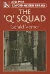 The Q Squad - Gerald Verner
