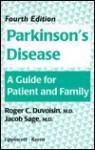 Parkinson's Disease: A Guide for Patient & Family - Roger C. Duvoisin