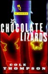 Chocolate Lizards - Cole Thompson
