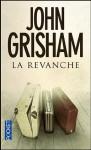 La Revanche - John Grisham, Johan-Frédérik Hel Guedj