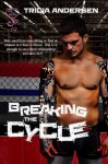 Breaking the Cycle - Tricia Andersen