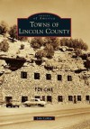 Towns of Lincoln County (Images of America) - John LeMay